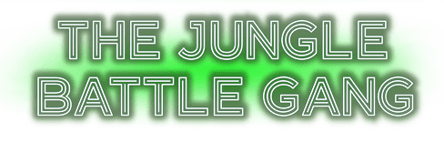 The Jungle Battle Gang